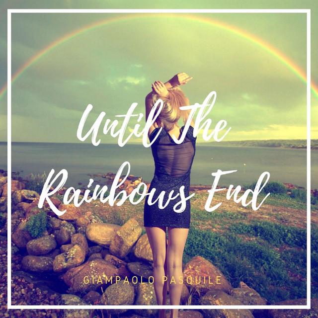 Until the Rainbows End