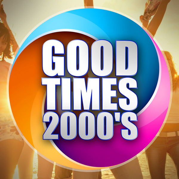 Good Times 2000's