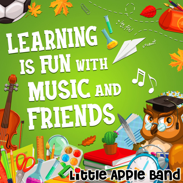 Learning Is Fun With Music and Friends by Little Apple Band