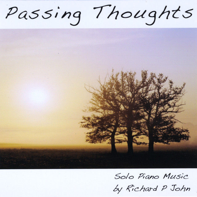 Passing Thoughts - Solo Piano Music by Richard P John