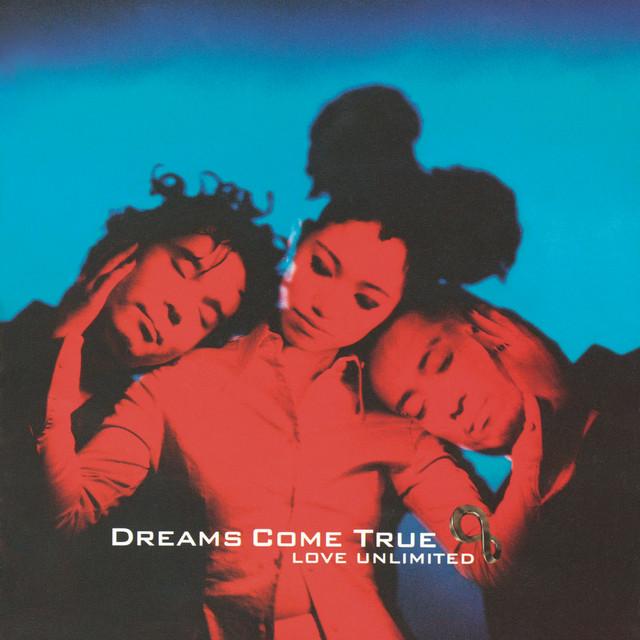 Love Unlimited - Album by DREAMS COME TRUE | Spotify