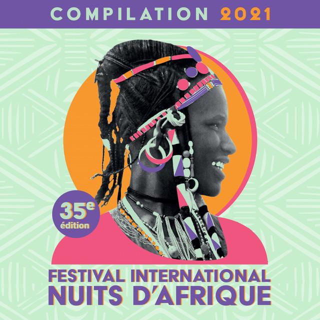 Festival International Nuits D'afrique - Compilation 2021 - 35E Édition