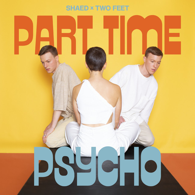 Part Time Psycho by SHAED & Two Feet