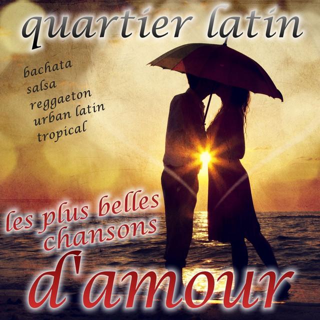 Quartier Latin Les Plus Belles Chansons Damour Baladas