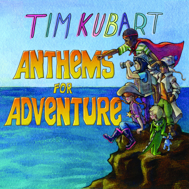 Anthems for Adventure by Tim Kubart