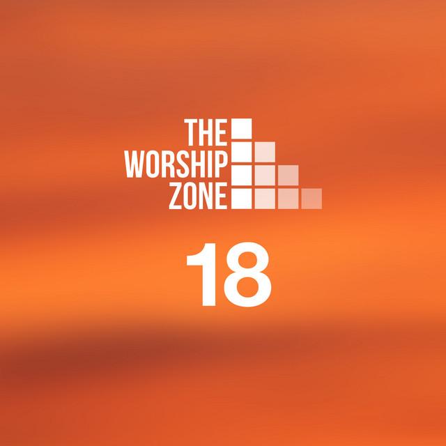 The Worship Zone - The Worship Zone 18