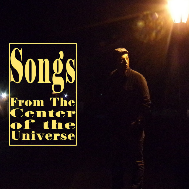 Songs from the Center of the Universe