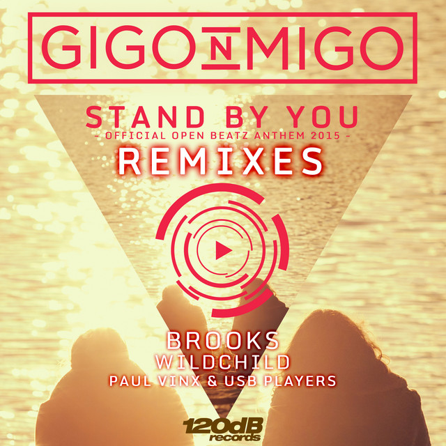 Stand By You (Official Open Beatz Anthem 2015) Remixes
