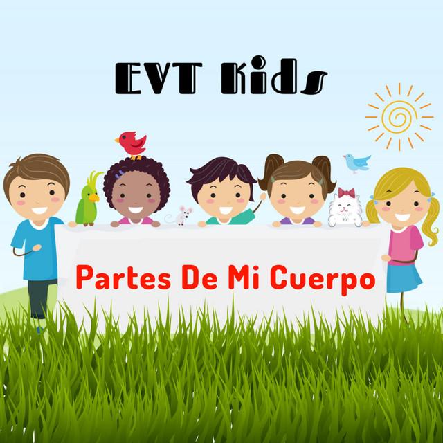 Partes de Mi Cuerpo by EVT Kids