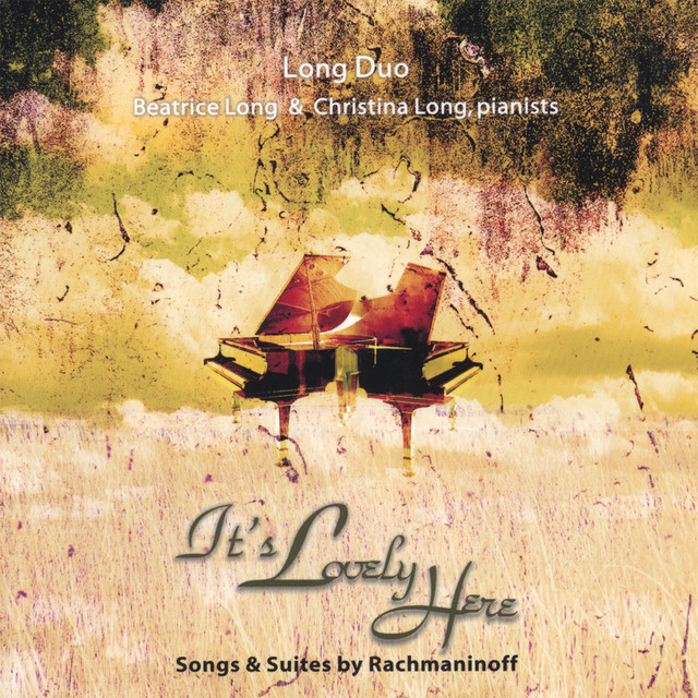 It's Lovely Here - Songs & Suites by Rachmaninoff