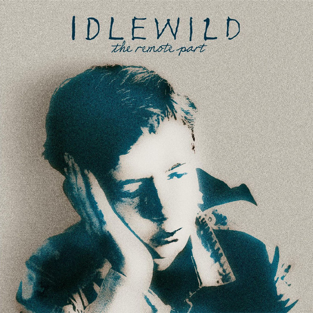Idlewild  The Remote Part :Replay