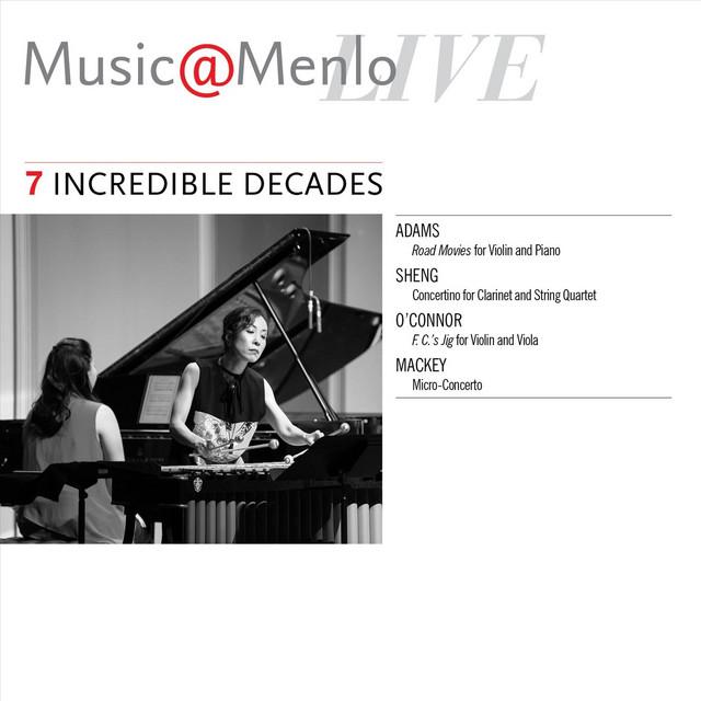 Music@Menlo Live: Incredible Decades, Vol. 7