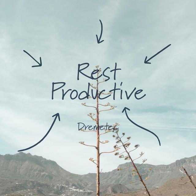 Rest Productive
