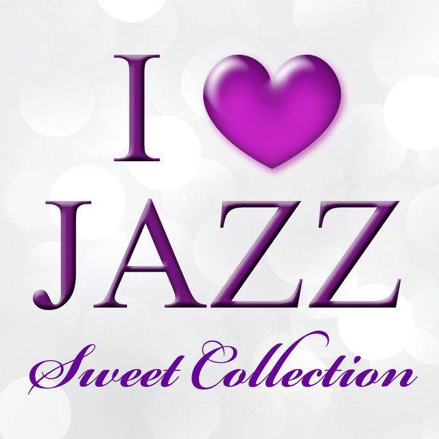 I Love Jazz - Sweet Collection
