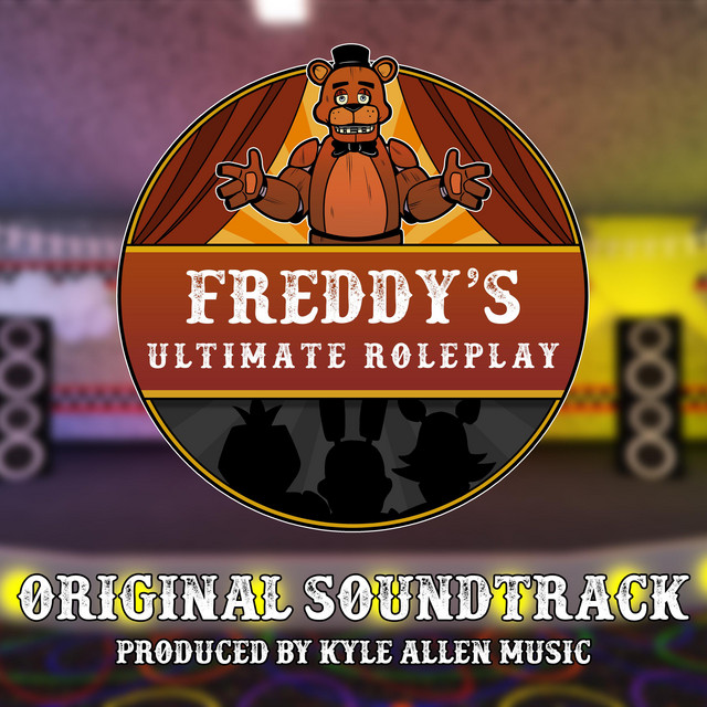 Freddy's Ultimate Roleplay (Original Game Soundtrack) Image