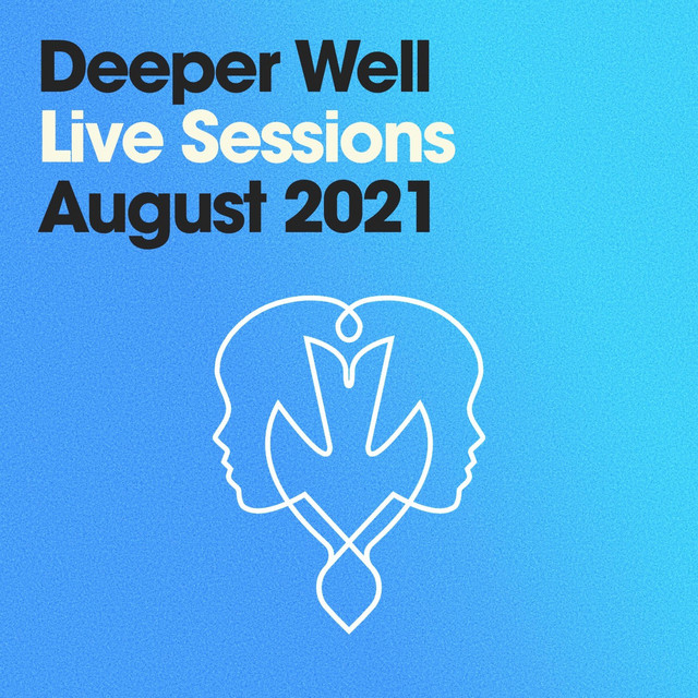 Deeper Well, Evan Thomas Way - Live Sessions: August 2021