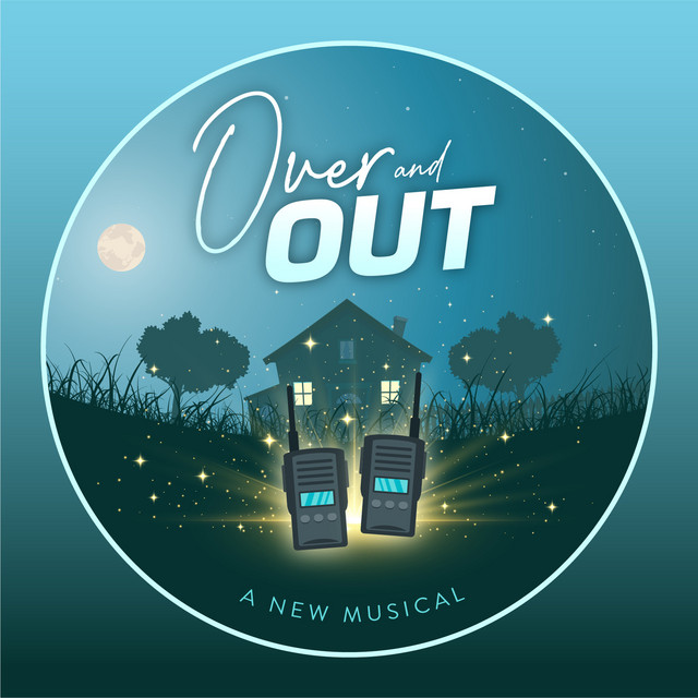 Over and Out (A New Musical)