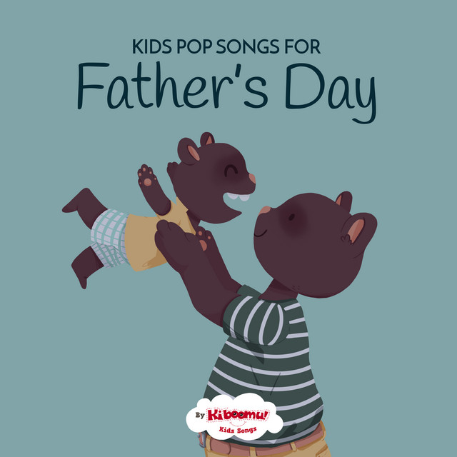 Kids Pop Songs for Father's Day by The Kiboomers