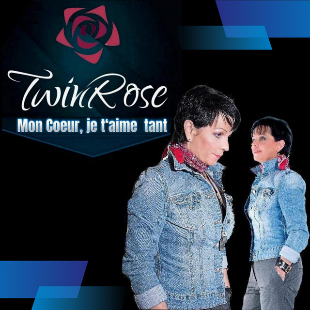 Mon Coeur Je T Aime Tant Single By Twinrose Spotify