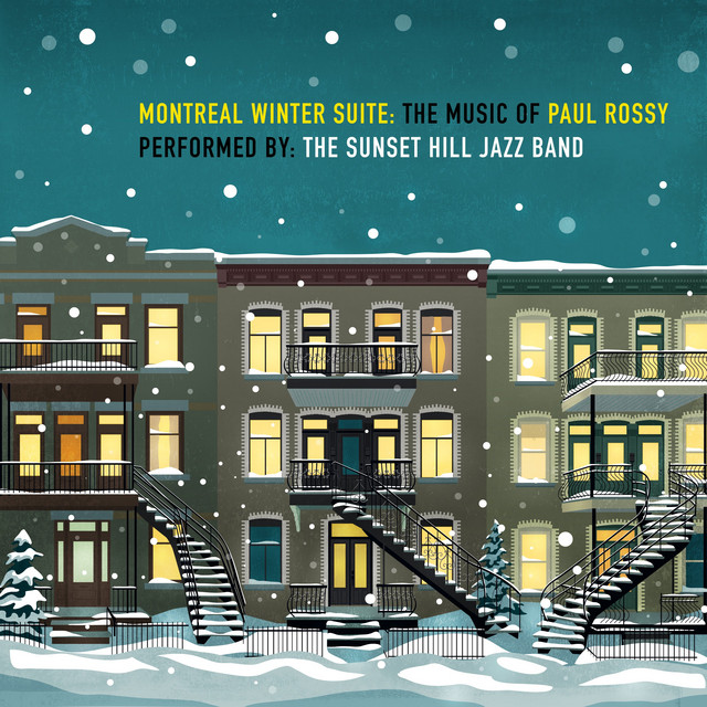 Montreal Winter Suite: The Music of Paul Rossy
