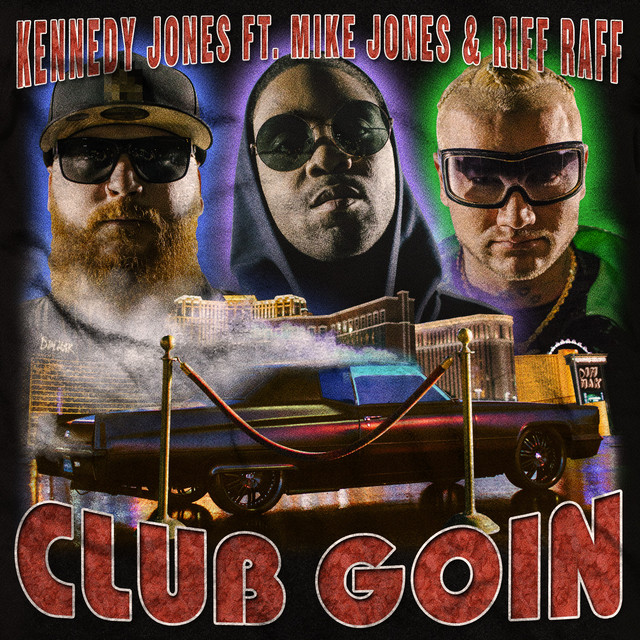 Artwork for Club Goin (feat. Mike Jones & Riff Raff) by Kennedy Jones