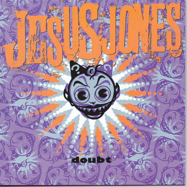 Jesus Jones  Doubt :Replay