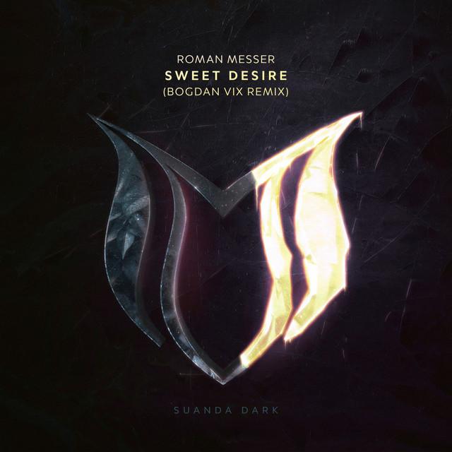 Roman Messer - Sweet Desire (Bogdan Vix Remix) Image