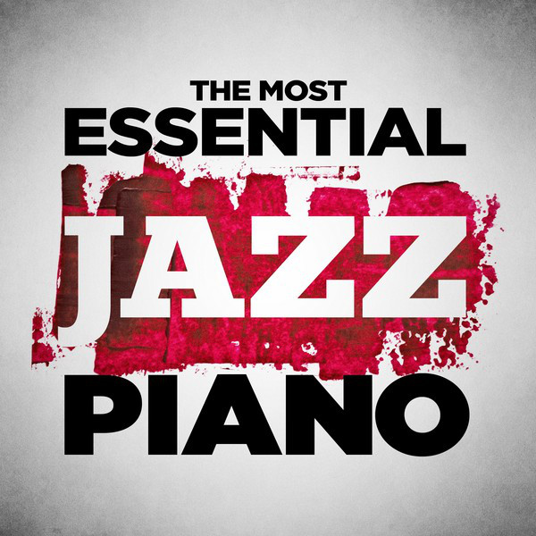 The Most Essential Jazz Piano