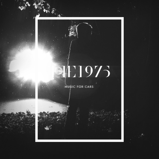 Music For Cars Ep Single By The 1975 Spotify