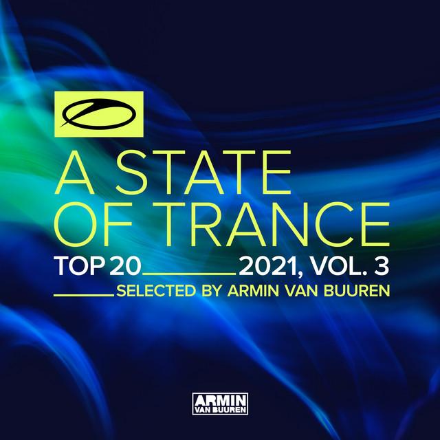 A State Of Trance Top 20 - 2021, Vol. 3 (Selected by Armin van Buuren)