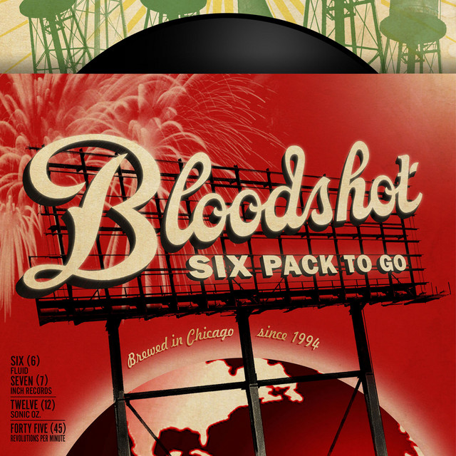 Bloodshot Six Pack To Go: Working Songs For The Drinking Class