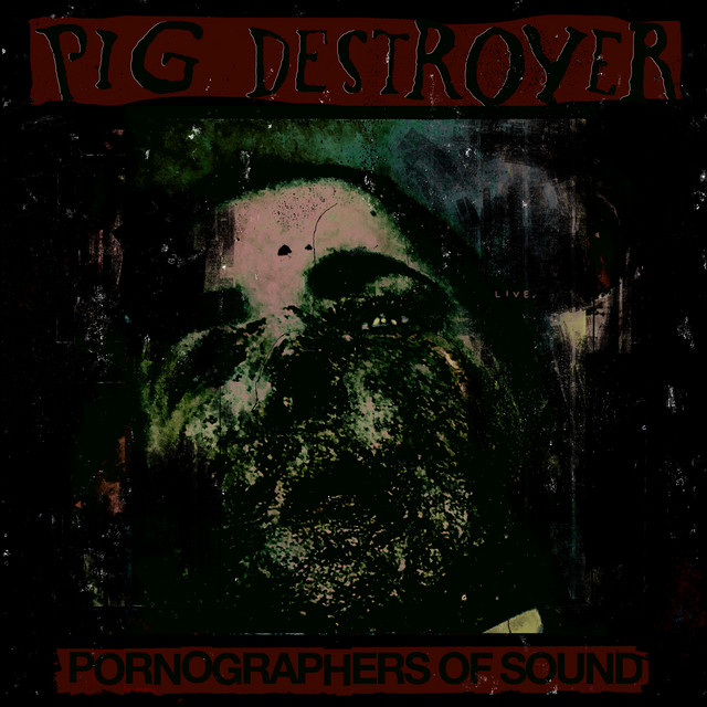 Pornographers of Sound: Live in NYC - Album by Pig Destroyer | Spotify