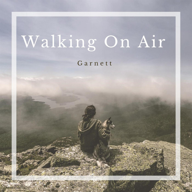 Garnett - Walking On Air
