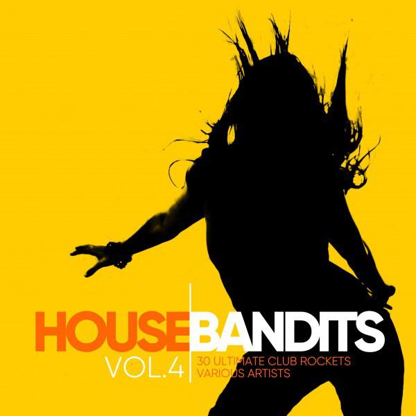 House Bandits, Vol. 4 (30 Ultimate Club Rockets)