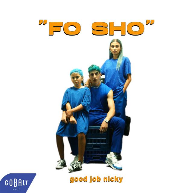 FO SHO - Single by good job nicky | Spotify