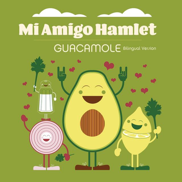 Guacamole (Bilingual Version) by Mi Amigo Hamlet