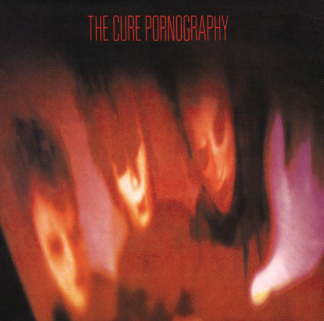 The Cure  Pornography :Replay