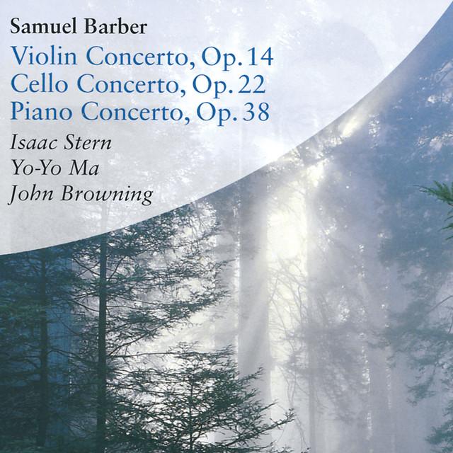 Barber: Violin Concerto, Op. 14, Cello Concerto, Op. 22 & Piano Concerto, Op. 38