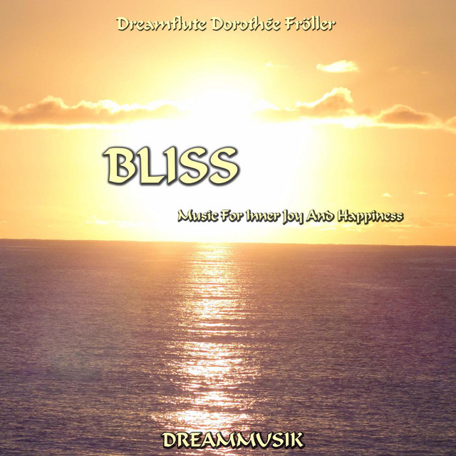 Bliss - Music For Inner Joy And Happiness
