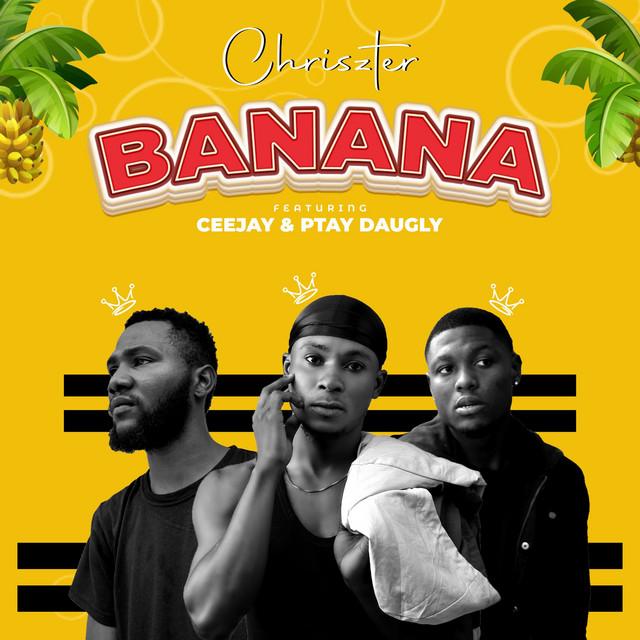 Banana (Ft. Ceejay & Ptay Daughly) Image