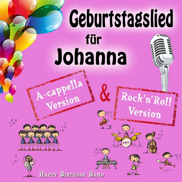 Geburtstagslied Für Johanna By Happy Birthday Band On Spotify