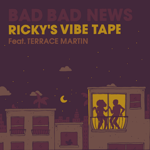 Bad Bad News (feat. Terrace Martin) [Ricky's Vibe Tape]