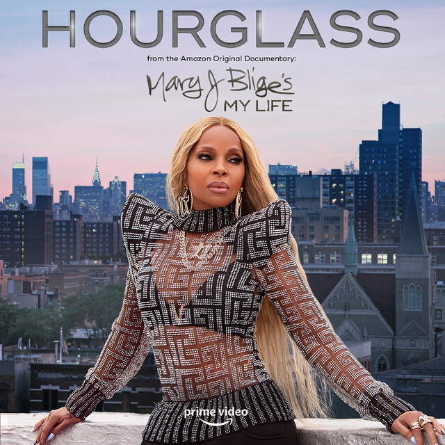 Hourglass (from the Amazon Original Documentary: Mary J. Blige's My Life)