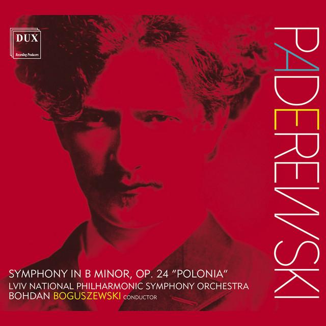 "Paderewski: Symphony in B Minor, Op. 24 ""Polonia"""