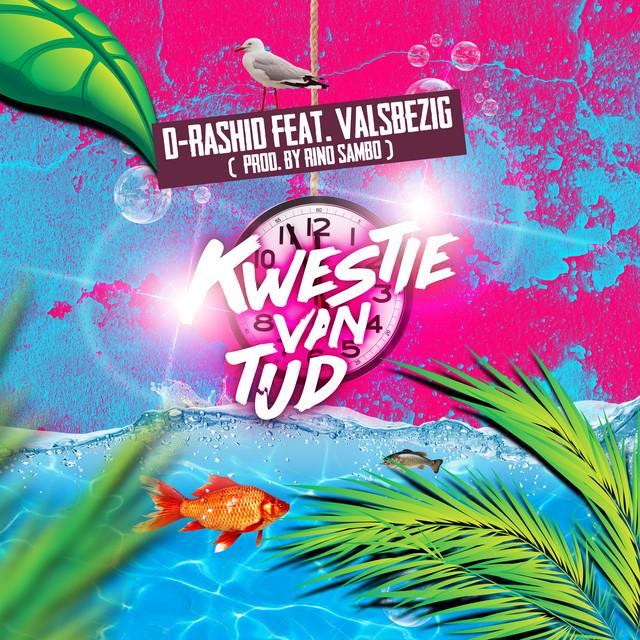D-Rashid & ValsBezig - Kwestie Van Tijd