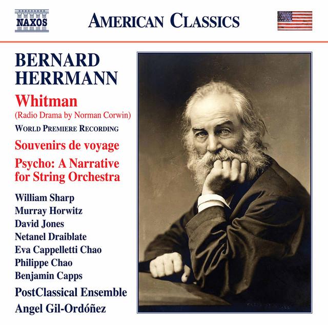 Herrmann: Whitman (Radio Drama by Norman Corwin) & Other Works