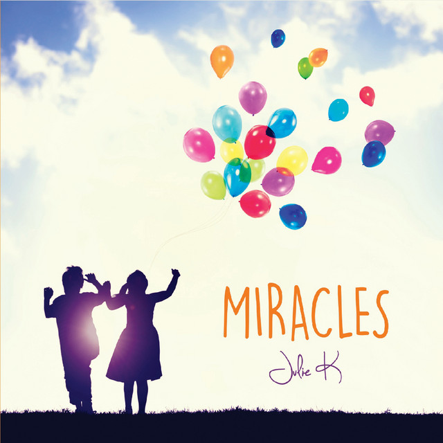 Miracles by Julie K