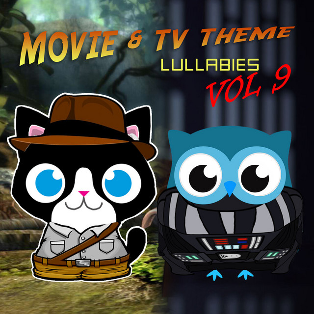 Movie & TV Theme Lullabies, Vol. 9 by The Cat and Owl