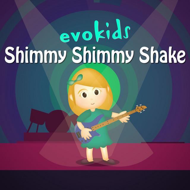 Shimmy Shimmy Shake by evokids
