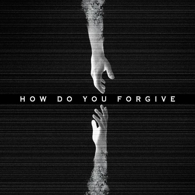 How Do You Forgive Image